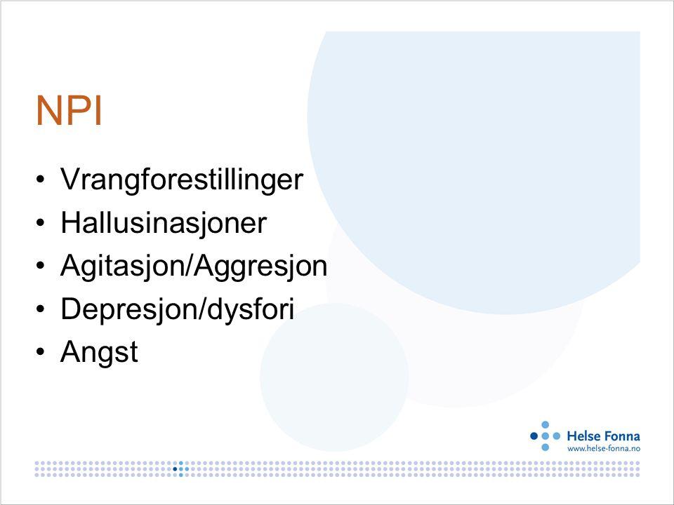 NPI Vrangforestillinger Hallusinasjoner Agitasjon/Aggresjon Depresjon/dysfori Angst