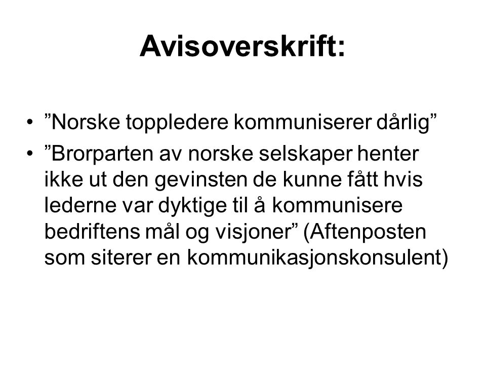 """Avisoverskrift: """"Norske toppledere kommuniserer dårlig"""" """"Brorparten av norske selskaper henter ikke ut den gevinsten de kunne fått hvis lederne var dy"""