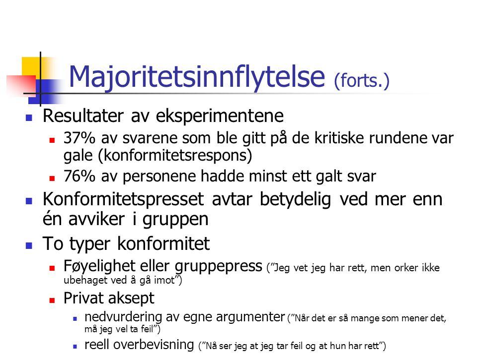 Majoritetsinnflytelse (forts.) Resultater av eksperimentene 37% av svarene som ble gitt på de kritiske rundene var gale (konformitetsrespons) 76% av p