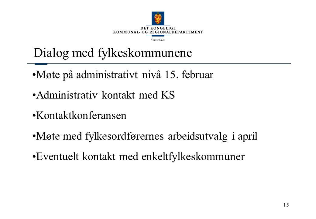 Statsråden 15 Dialog med fylkeskommunene Møte på administrativt nivå 15.