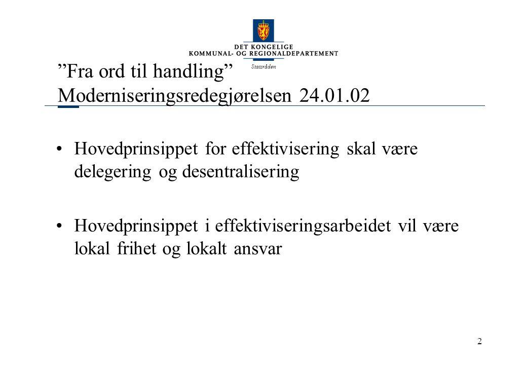 Statsråden 13 Oppfølging av prinsippene Vekst i frie inntekter 2002: tilsvarte om lag underbalansen i 2000.