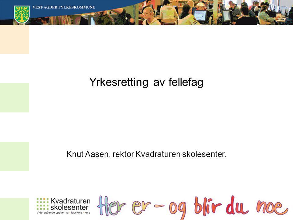 Yrkesretting av fellefag Knut Aasen, rektor Kvadraturen skolesenter.