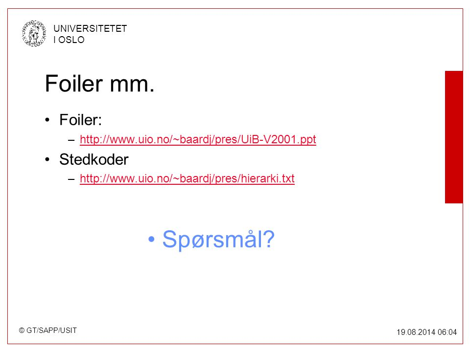 © GT/SAPP/USIT UNIVERSITETET I OSLO 19.08.2014 06:05 Foiler mm.