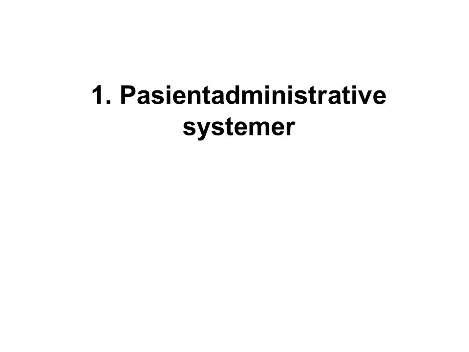 1. Pasientadministrative systemer