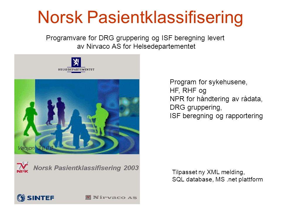 Norsk Pasientklassifisering Programvare for DRG gruppering og ISF beregning levert av Nirvaco AS for Helsedepartementet Program for sykehusene, HF, RH