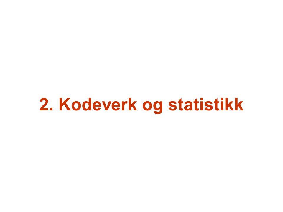 2. Kodeverk og statistikk