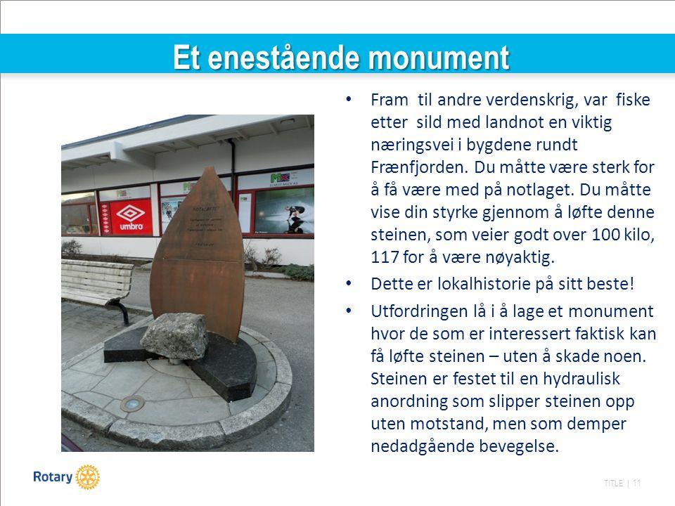 TITLE | 11 Et enestående monument Fram til andre verdenskrig, var fiske etter sild med landnot en viktig næringsvei i bygdene rundt Frænfjorden. Du må