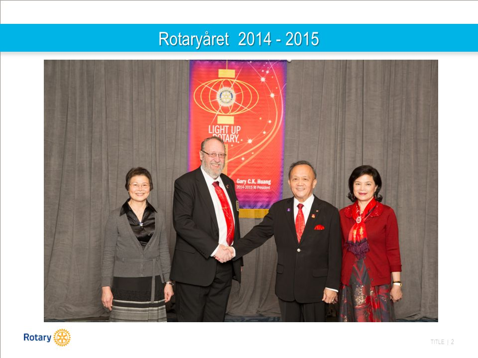 TITLE | 2 Rotaryåret 2014 - 2015