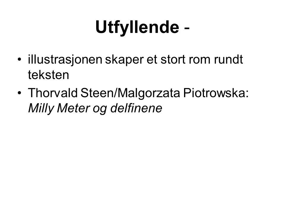 Utfyllende - illustrasjonen skaper et stort rom rundt teksten Thorvald Steen/Malgorzata Piotrowska: Milly Meter og delfinene