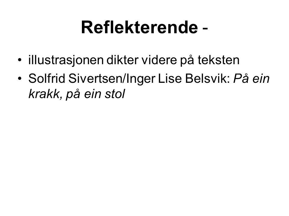 Reflekterende - illustrasjonen dikter videre på teksten Solfrid Sivertsen/Inger Lise Belsvik: På ein krakk, på ein stol