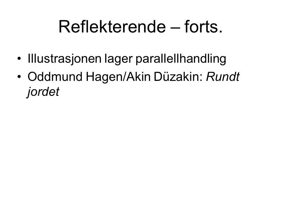 Reflekterende – forts. Illustrasjonen lager parallellhandling Oddmund Hagen/Akin Düzakin: Rundt jordet