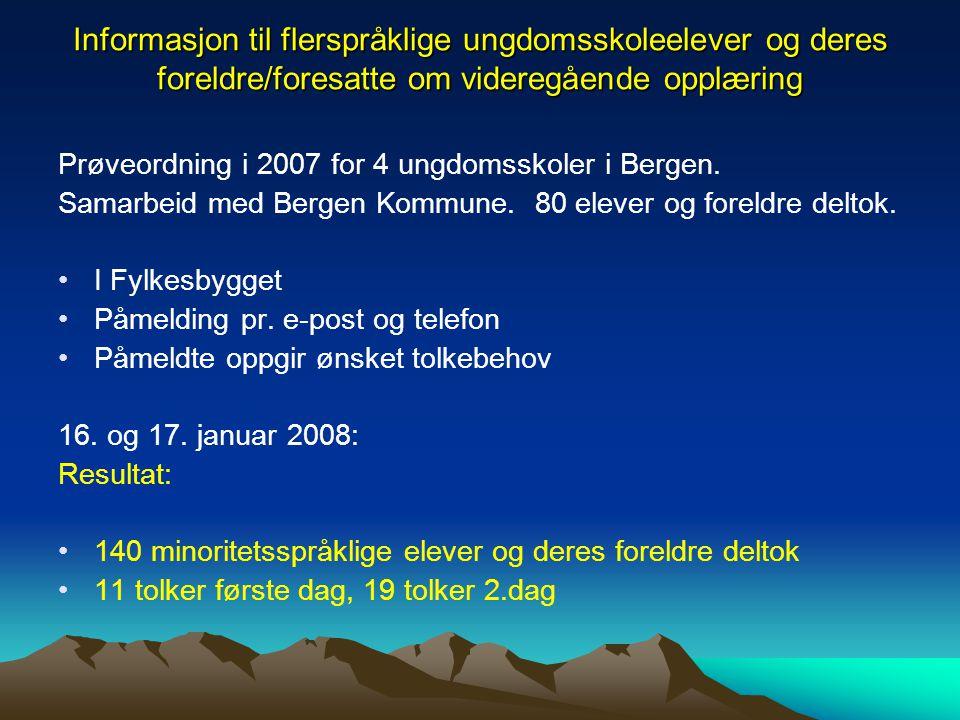 Informasjon til flerspråklige ungdomsskoleelever og deres foreldre/foresatte om videregående opplæring Prøveordning i 2007 for 4 ungdomsskoler i Berge