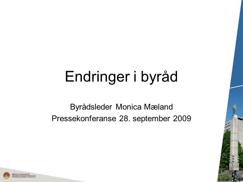 Endringer i byråd Byrådsleder Monica Mæland Pressekonferanse 28. september 2009