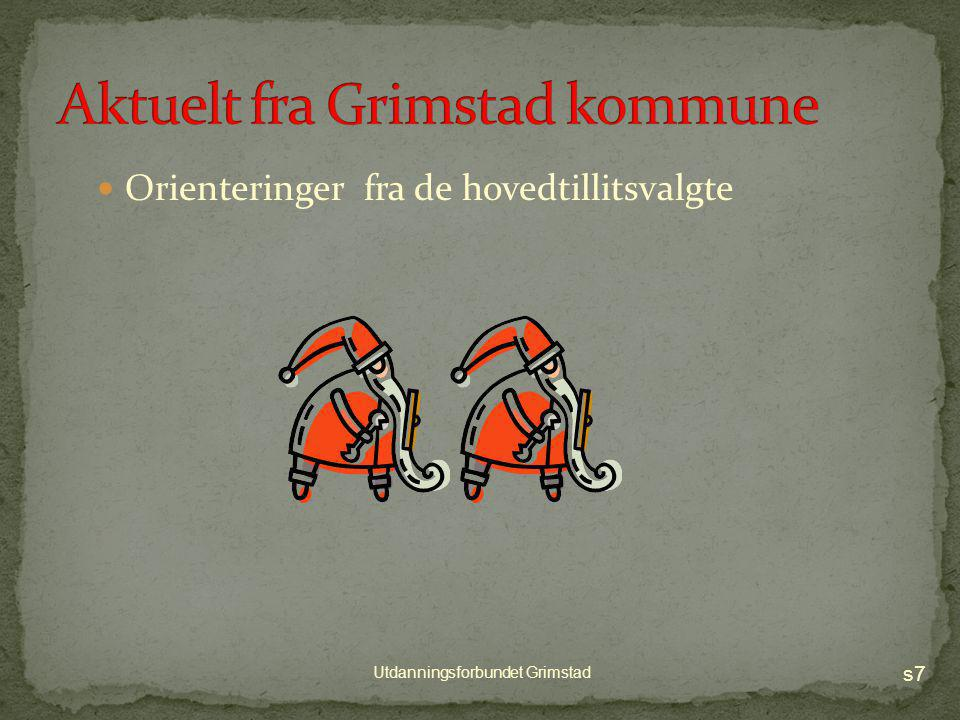 Hvordan kan vi jobbe med denne saken i klubben? i Utdanningsforbundet Grimstad? Egen sak til årsmøtet? s6 Utdanningsforbundet Grimstad