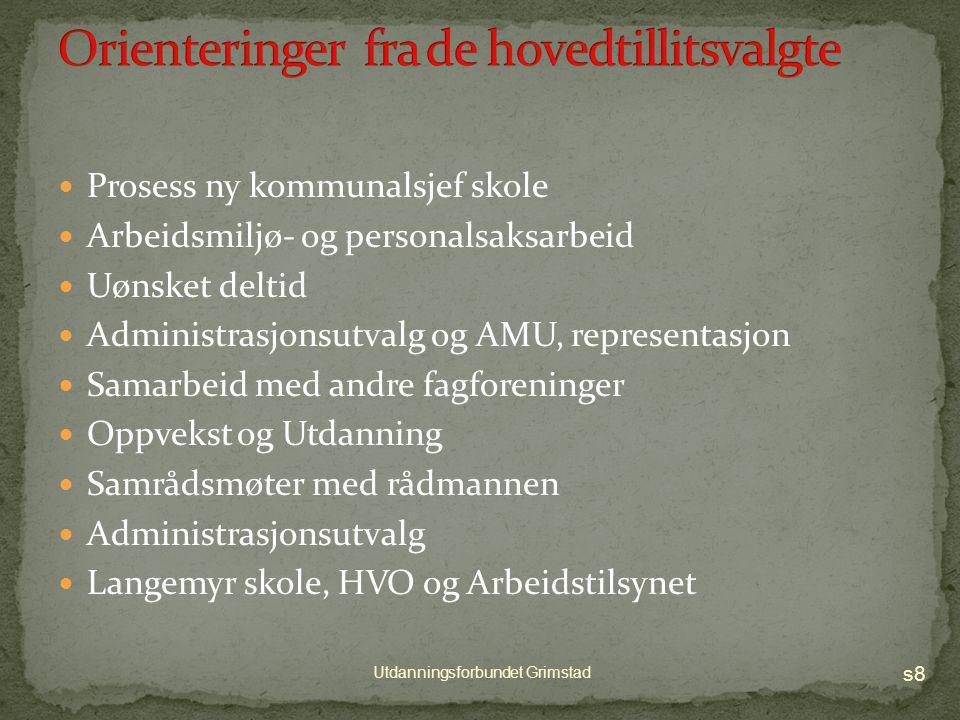 Orienteringer fra de hovedtillitsvalgte s7 Utdanningsforbundet Grimstad