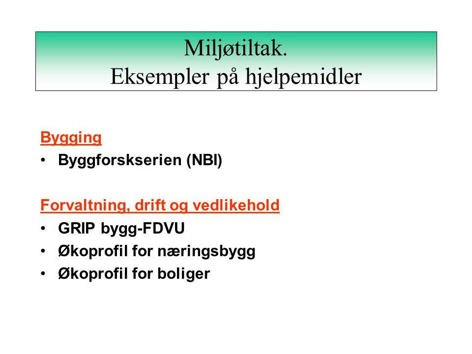 Miljøvurderinger. Eksempler på hjelpemidler Prosjektering Norsk byggevarebase (NOBB) Byggforskserien (NBI) Bygningsmaterialer for en bærekraftig utvik