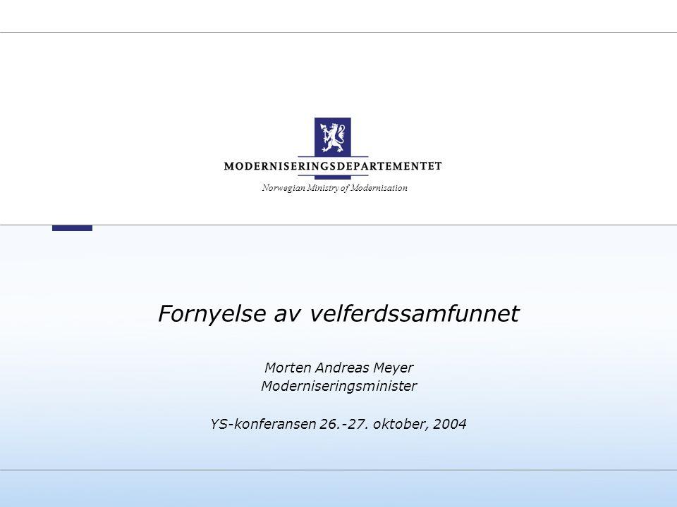 Norwegian Ministry of Modernisation Fornyelse av velferdssamfunnet Morten Andreas Meyer Moderniseringsminister YS-konferansen 26.-27.