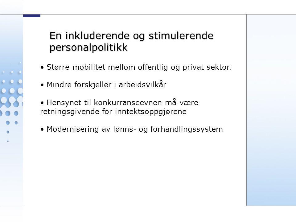 11 En inkluderende og stimulerende personalpolitikk Større mobilitet mellom offentlig og privat sektor.