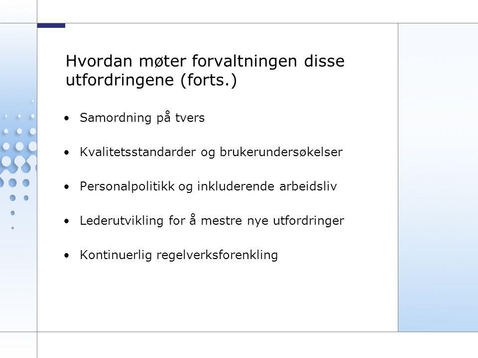 9 Hvordan møter forvaltningen disse utfordringene (forts.) Samordning på tvers Kvalitetsstandarder og brukerundersøkelser Personalpolitikk og inkluderende arbeidsliv Lederutvikling for å mestre nye utfordringer Kontinuerlig regelverksforenkling
