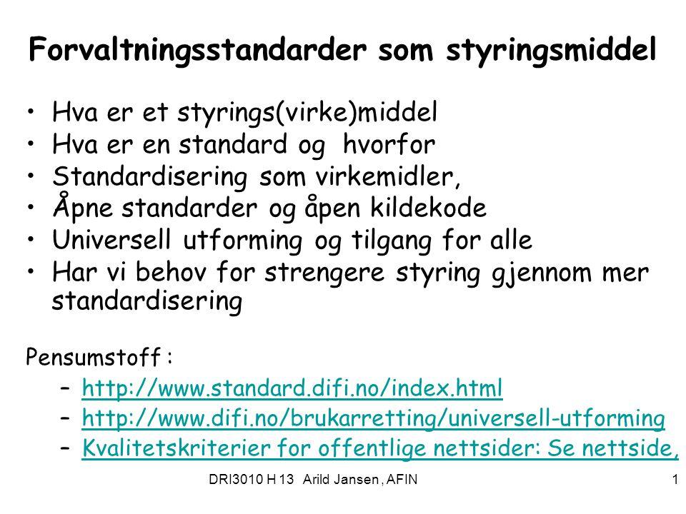 DRI3010 H 12 Arild Jansen, AFIN 22 Noe mer om arbeid med UU Norsk Standard og forskningsrådet /IT-funk : –http://www.standard.no/no/Nyheter-og- produkter/Nyhetsarkiv/Universell-utforming/2011/IT-Funk-og- Standard-Norge-samarbeider-om-okt-tilgjengelighet-innenfor-IKT/http://www.standard.no/no/Nyheter-og- produkter/Nyhetsarkiv/Universell-utforming/2011/IT-Funk-og- Standard-Norge-samarbeider-om-okt-tilgjengelighet-innenfor-IKT/ World Wide Web (W3C) 1994(W3C) –W3C Team 73 personer.