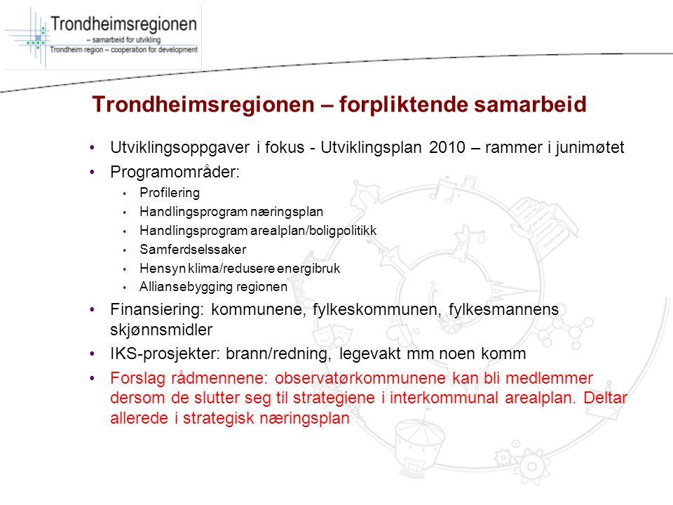 Trondheimsregionen – forpliktende samarbeid Utviklingsoppgaver i fokus - Utviklingsplan 2010 – rammer i junimøtet Programområder: Profilering Handling