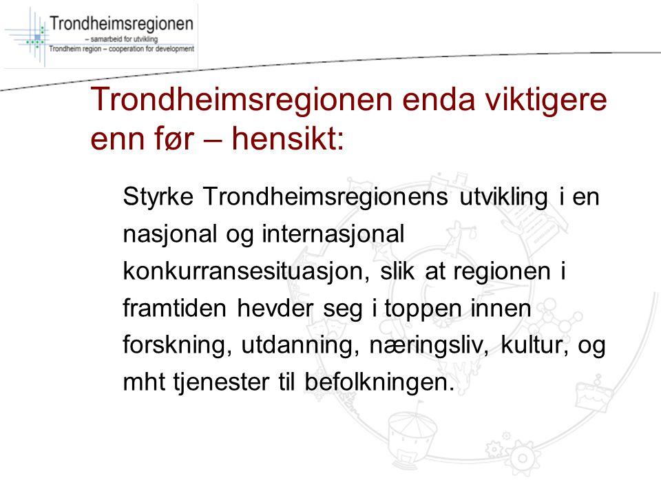 Styrke Trondheimsregionens utvikling i en nasjonal og internasjonal konkurransesituasjon, slik at regionen i framtiden hevder seg i toppen innen forsk