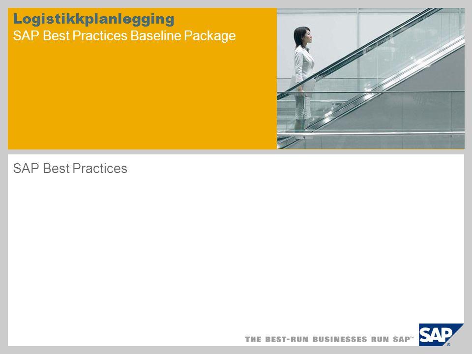 Logistikkplanlegging SAP Best Practices Baseline Package SAP Best Practices