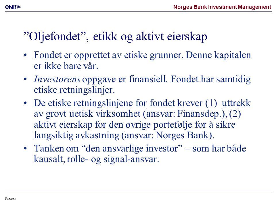 Norges Bank Investment Management Filname Oljefondet , etikk og aktivt eierskap Fondet er opprettet av etiske grunner.