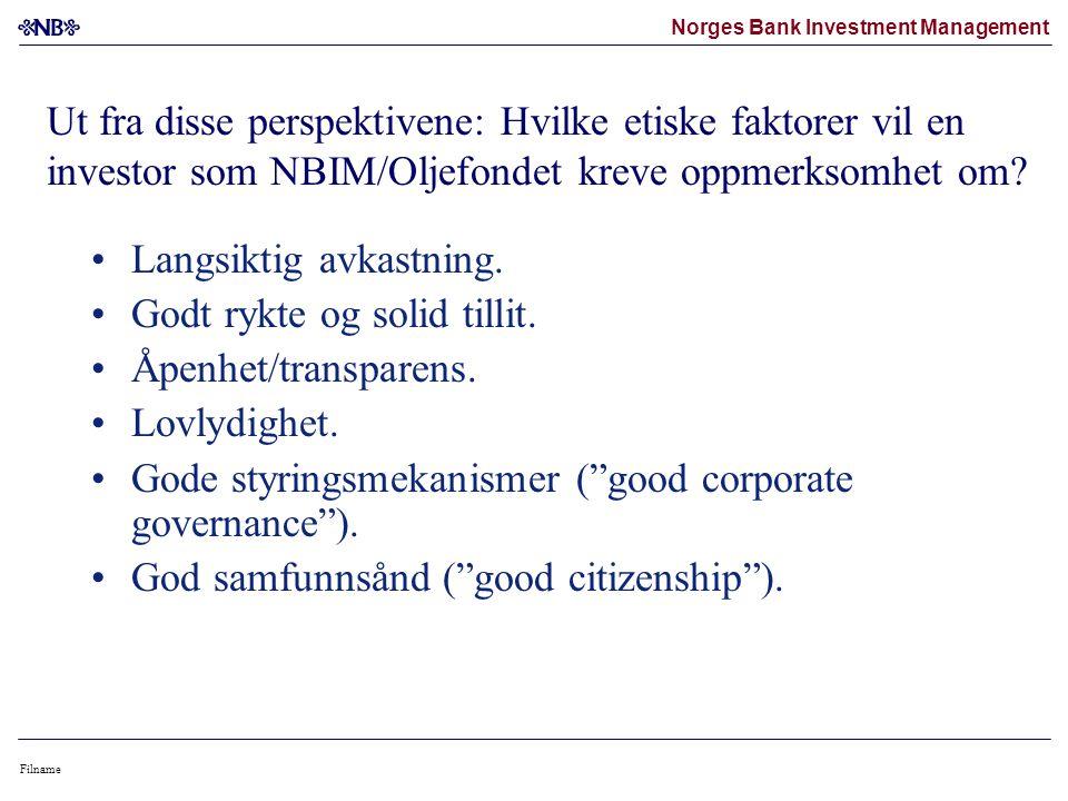 Norges Bank Investment Management Filname Ut fra disse perspektivene: Hvilke etiske faktorer vil en investor som NBIM/Oljefondet kreve oppmerksomhet om.
