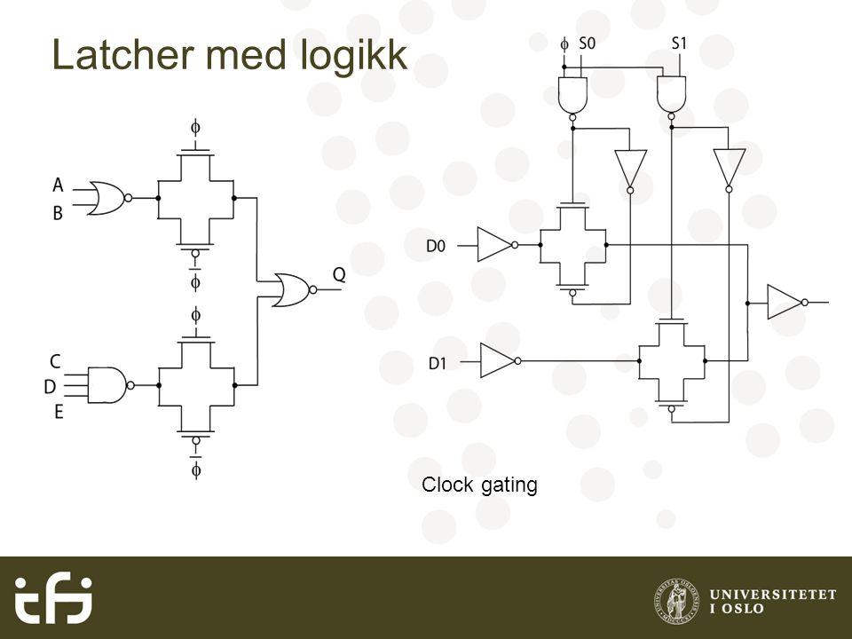 Latcher med logikk Clock gating