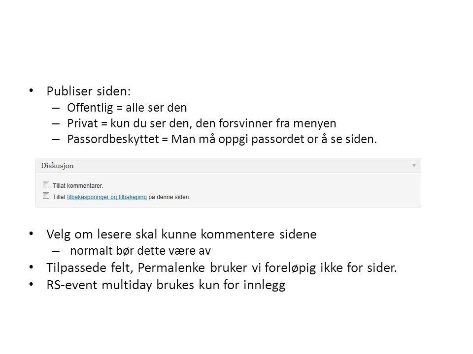 Nytt innlegg Legg inn overskrift (tittel) Last opp bilde Sentrer Bruk format - standard Publiser dato bestemmer rekkefølgen i bloggen.