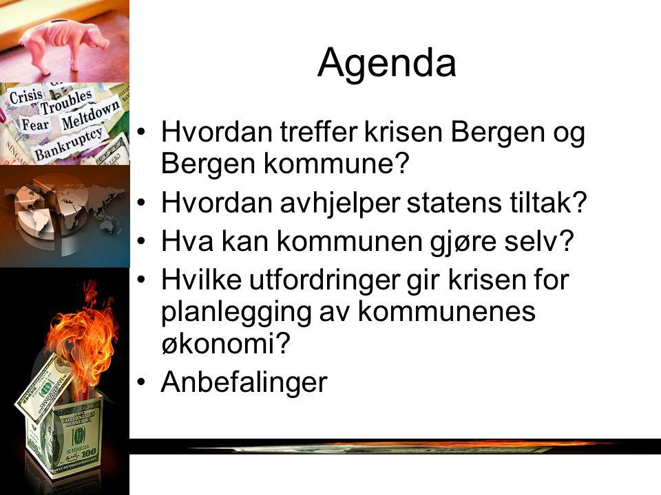 Agenda Hvordan treffer krisen Bergen og Bergen kommune? Hvordan avhjelper statens tiltak? Hva kan kommunen gjøre selv? Hvilke utfordringer gir krisen