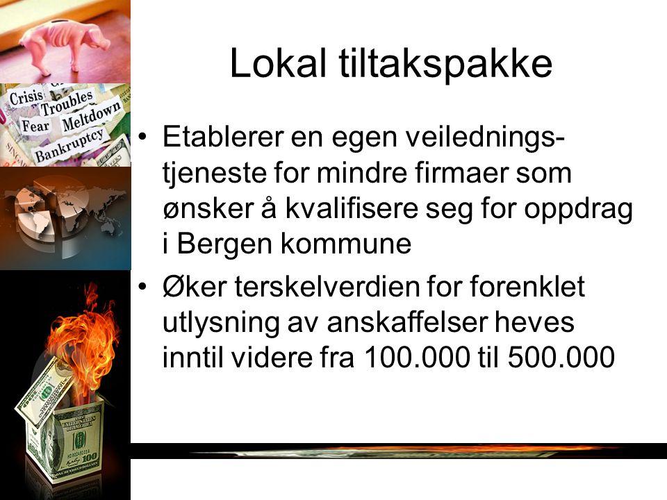 Lokal tiltakspakke Etablerer en egen veilednings- tjeneste for mindre firmaer som ønsker å kvalifisere seg for oppdrag i Bergen kommune Øker terskelverdien for forenklet utlysning av anskaffelser heves inntil videre fra 100.000 til 500.000