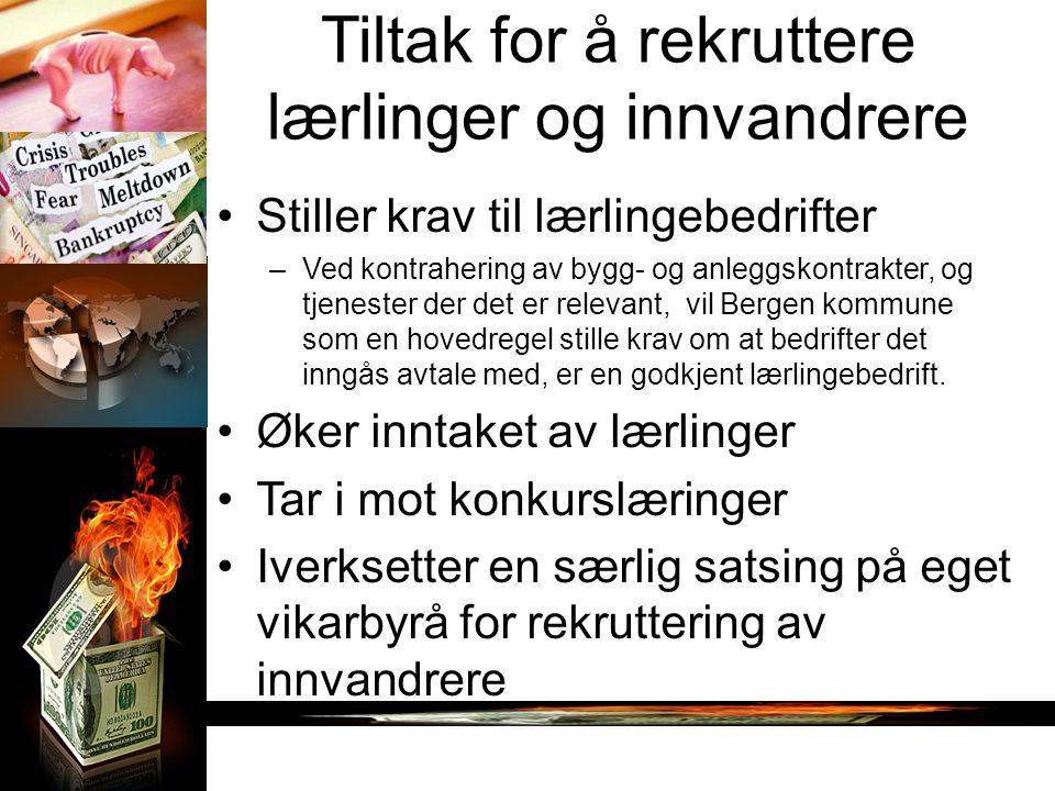 Tiltak for å rekruttere lærlinger og innvandrere Stiller krav til lærlingebedrifter –Ved kontrahering av bygg- og anleggskontrakter, og tjenester der det er relevant, vil Bergen kommune som en hovedregel stille krav om at bedrifter det inngås avtale med, er en godkjent lærlingebedrift.