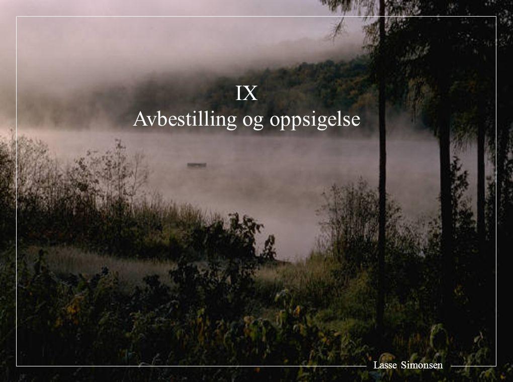 Lasse Simonsen IX Avbestilling og oppsigelse