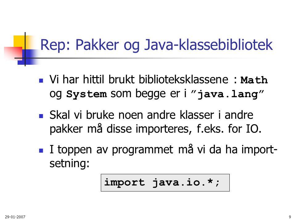 """29-01-20079 Rep: Pakker og Java-klassebibliotek Vi har hittil brukt biblioteksklassene : Math og System som begge er i """"java.lang"""" Skal vi bruke noen"""