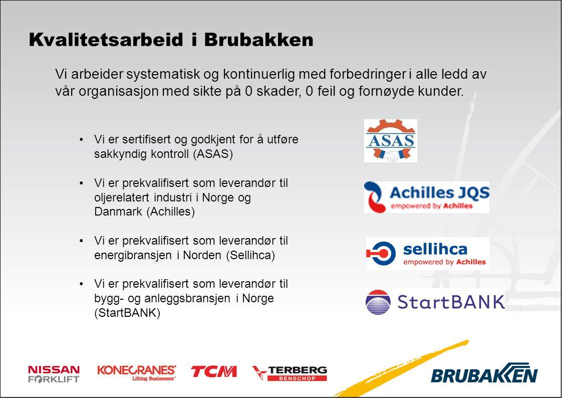 Kvalitetsarbeid i Brubakken Vi er sertifisert og godkjent for å utføre sakkyndig kontroll (ASAS) Vi er prekvalifisert som leverandør til oljerelatert
