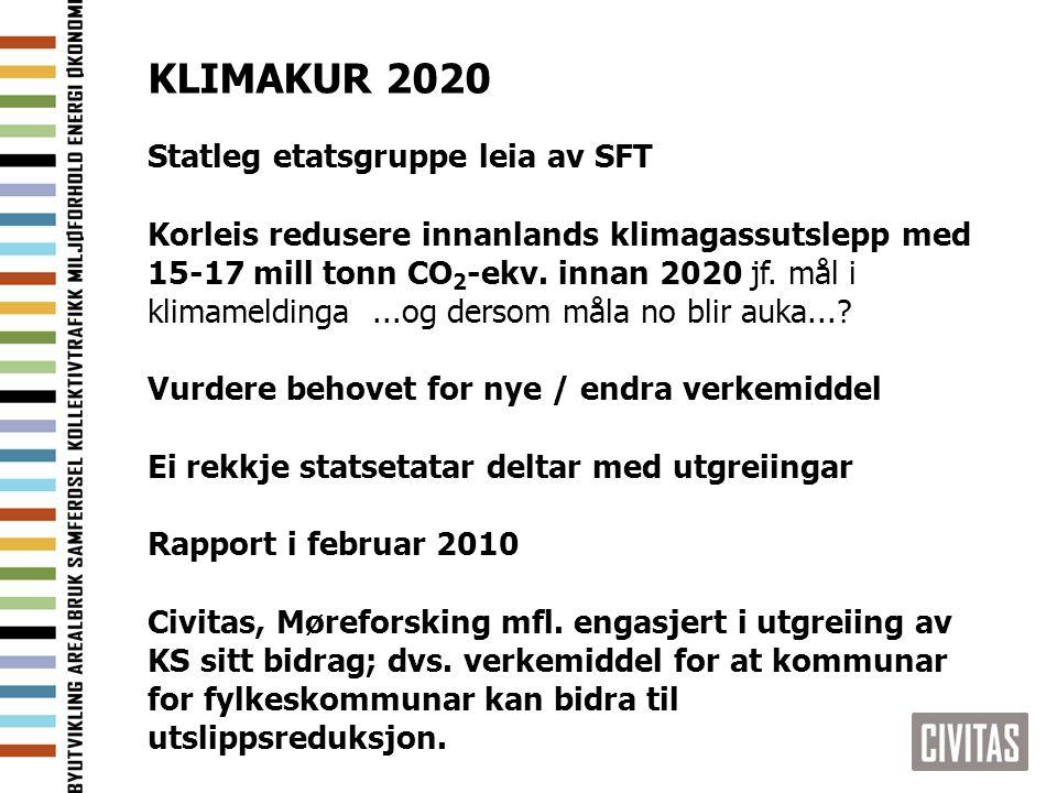 KLIMAKUR 2020 Statleg etatsgruppe leia av SFT Korleis redusere innanlands klimagassutslepp med 15-17 mill tonn CO 2 -ekv. innan 2020 jf. mål i klimame