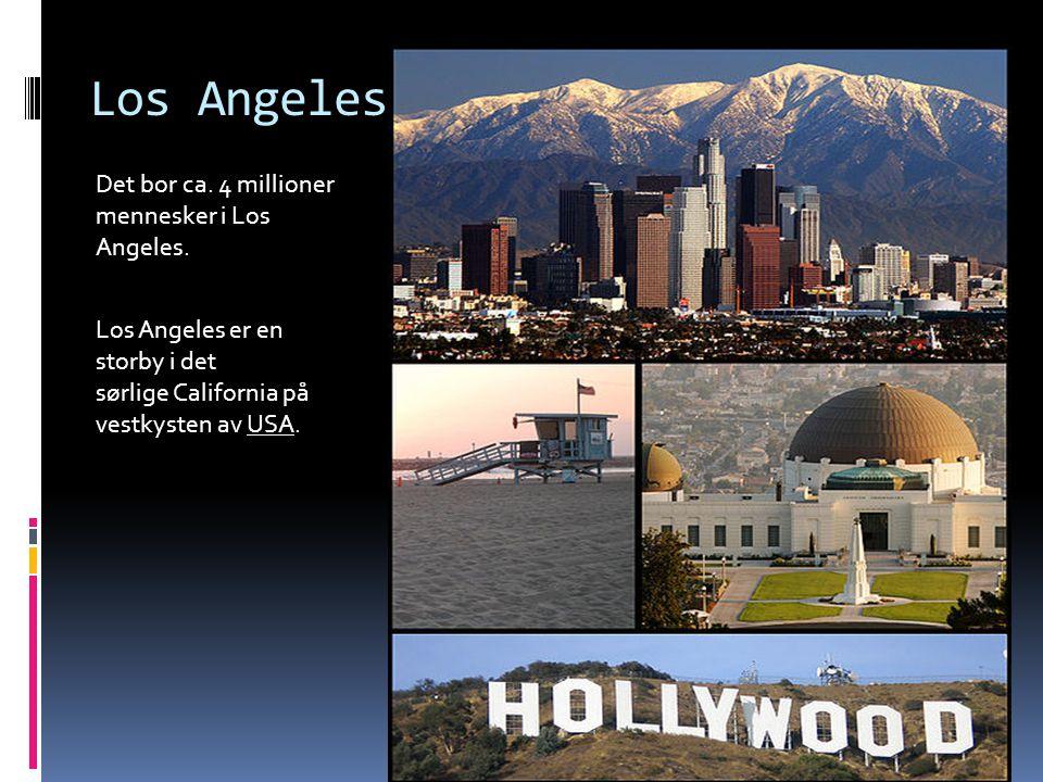 Los Angeles Det bor ca. 4 millioner mennesker i Los Angeles. Los Angeles er en storby i det sørlige California på vestkysten av USA.