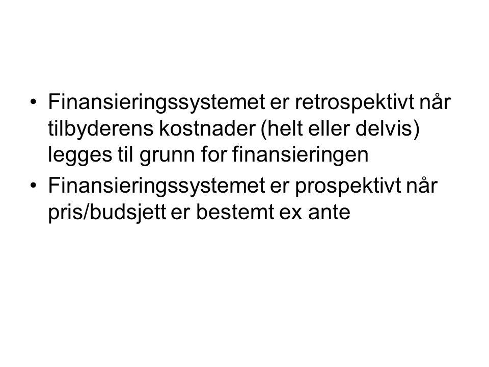 Finansieringstyper Retrospektivt betalingssystem Prospektivt betalingssystem Aktivitetsbasert finansierings- system Rammebasert finansierings- system