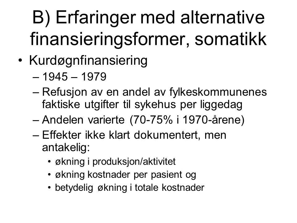 B) Erfaringer med alternative finansieringsformer, somatikk Kurdøgnfinansiering –1945 – 1979 –Refusjon av en andel av fylkeskommunenes faktiske utgift