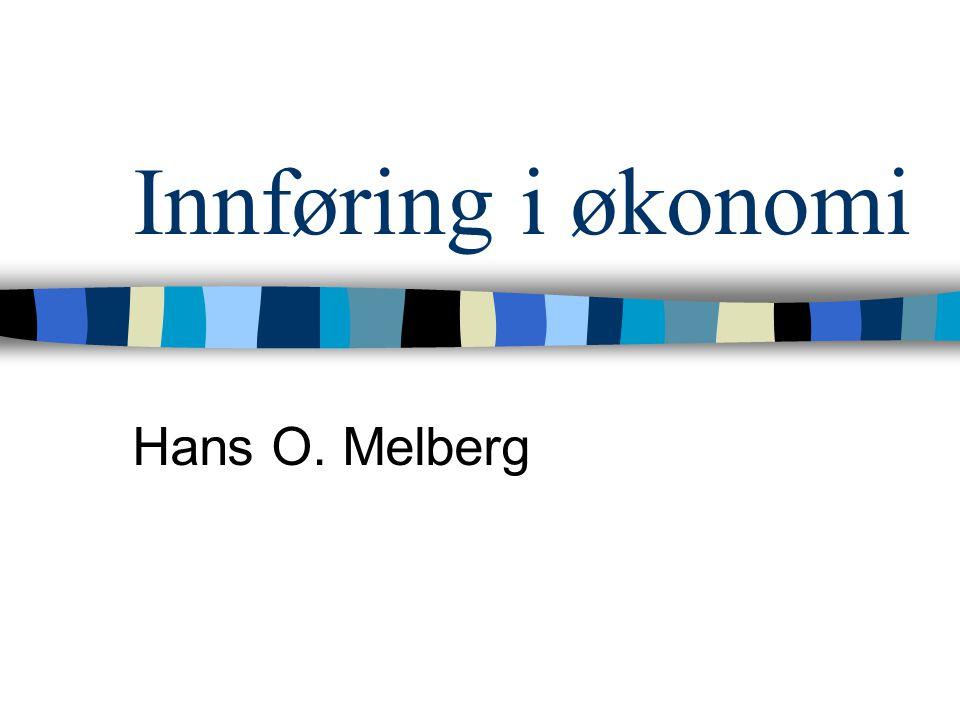 Innføring i økonomi Hans O. Melberg