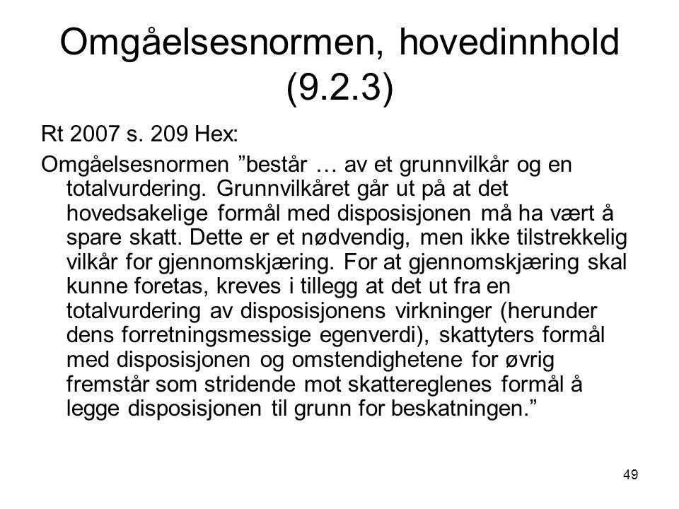 """49 Omgåelsesnormen, hovedinnhold (9.2.3) Rt 2007 s. 209 Hex: Omgåelsesnormen """"består … av et grunnvilkår og en totalvurdering. Grunnvilkåret går ut på"""