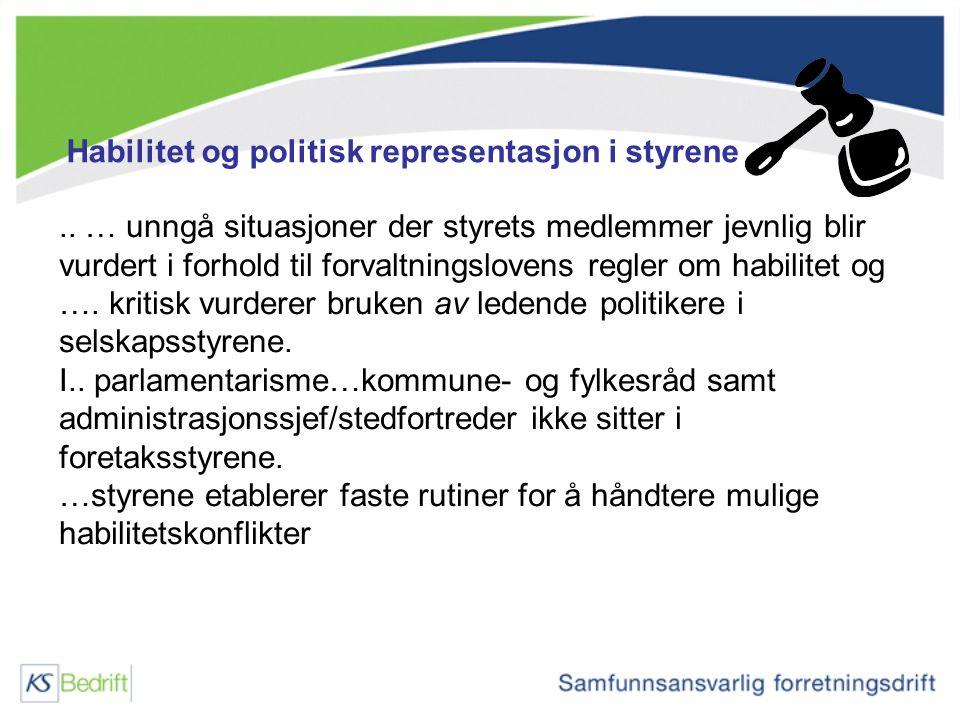 Habilitet og politisk representasjon i styrene.. … unngå situasjoner der styrets medlemmer jevnlig blir vurdert i forhold til forvaltningslovens regle