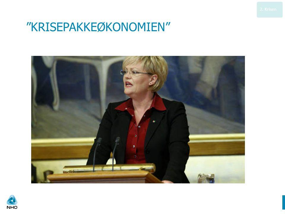 KRISEPAKKEØKONOMIEN 2. Krisen