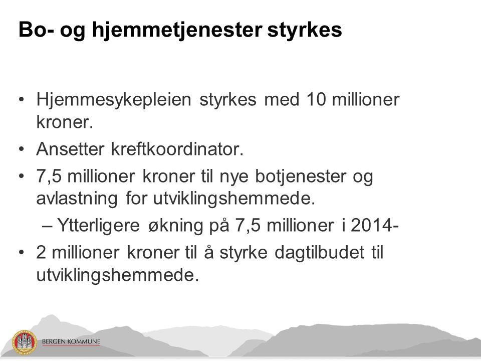 Bo- og hjemmetjenester styrkes Hjemmesykepleien styrkes med 10 millioner kroner.