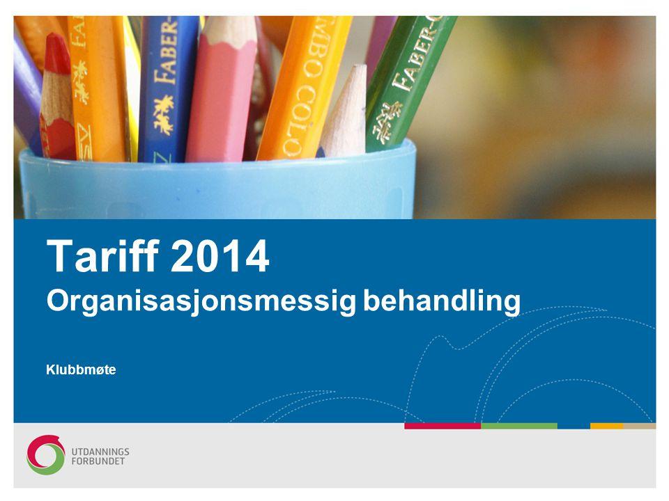 Tariff 2014 Organisasjonsmessig behandling Klubbmøte