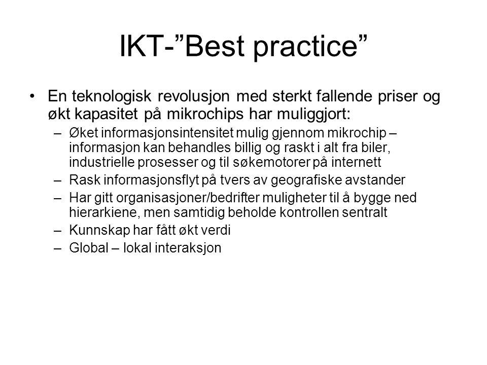 """IKT-""""Best practice"""" En teknologisk revolusjon med sterkt fallende priser og økt kapasitet på mikrochips har muliggjort: –Øket informasjonsintensitet m"""