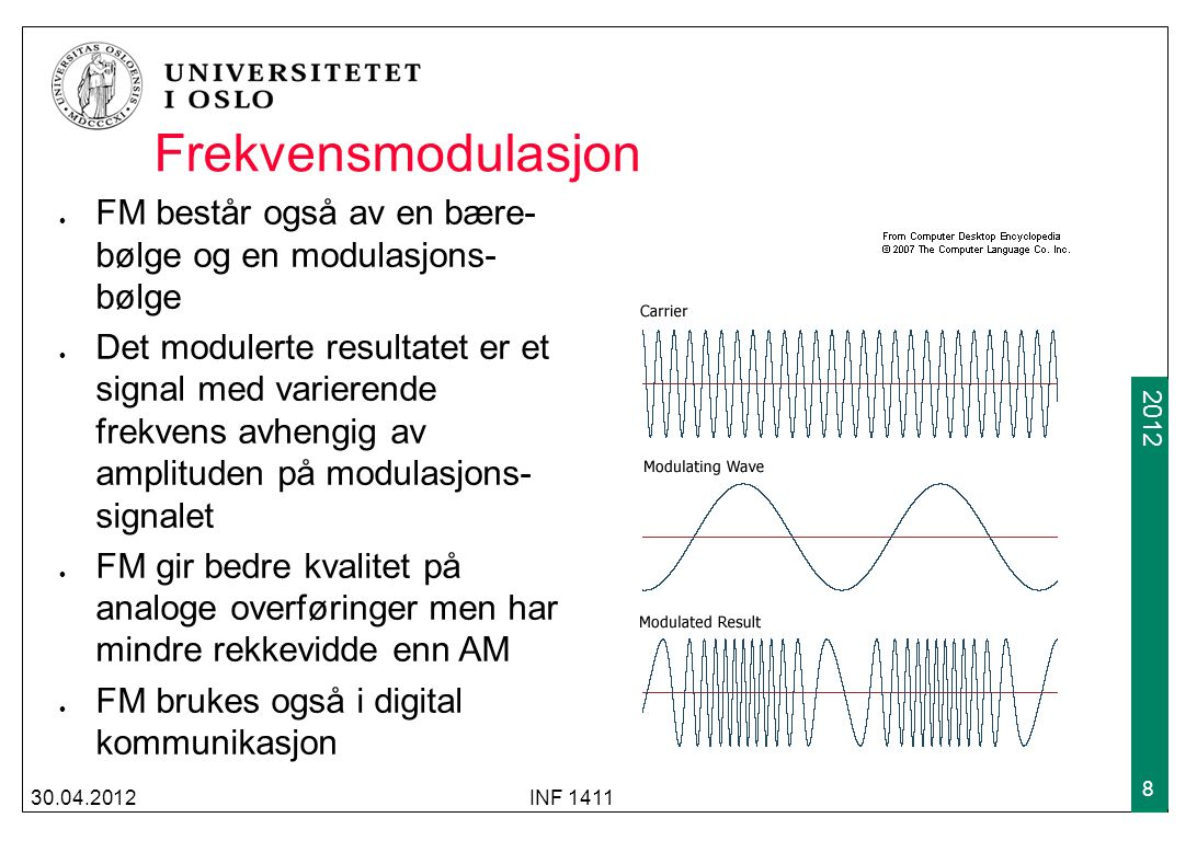 2009 2012 30.04.2012INF 1411 19 Systemer i bruk i Norge i dag I Norge i dag er det flere generasjoner mobiltelefoni-systemer i kommersiell drift: 2G: GSM utviklet for tale; data med GPRS (teoretisk 171 kbps) eller EDGE (teoretisk 473 kbps) 3G: UMTS, utvidelse til GSM med både tale (TDMA-koding) og data (CDMA-koding), HSPDA (teoretisk 7.2 Mbps) 4G (3.9G): (Også kalt LTE): Foreløpig bare data, med båndbredder opp mot 100Mbps stasjonært For at noe skal kunne kalles ekte 4G, må man støtte 100Mbps mobilt og 1Gbps stasjonært (LTE Advanced eller WiMAX Advanced)