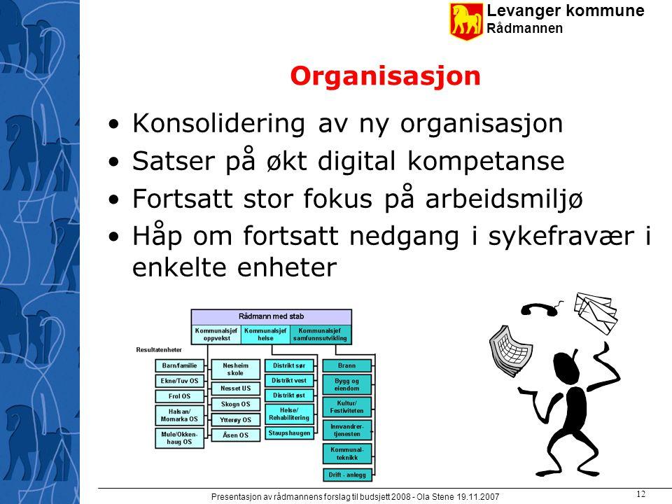 Levanger kommune Rådmannen Presentasjon av rådmannens forslag til budsjett 2008 - Ola Stene 19.11.2007 11 Klassetall 2007-2008 Dette er 9 klasser færre enn forrige skoleår.